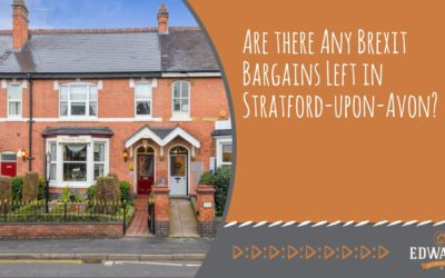 ARE THERE ANY BREXIT BARGAINS LEFT IN STRATFORD-UPON-AVON?